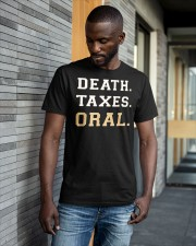 death taxes oral shirt Classic T-Shirt apparel-classic-tshirt-lifestyle-front-41-b