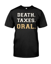 death taxes oral shirt Classic T-Shirt front