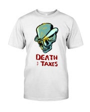 death taxes oral t shirt Classic T-Shirt front