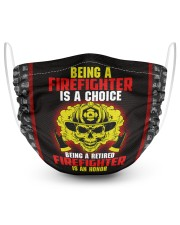 Being A Firefighter Is A Choice  2 Layer Face Mask - Single front
