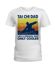 Tai Chi Dad Like A Normal Dad Only Cooler Ladies T-Shirt thumbnail