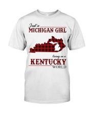 Just A Michigan Girl In kentucky Classic T-Shirt front