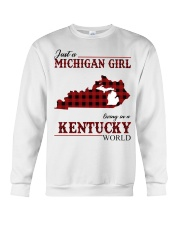 Just A Michigan Girl In kentucky Crewneck Sweatshirt thumbnail
