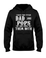 I Have Two Titles Pops And Dad Hooded Sweatshirt thumbnail
