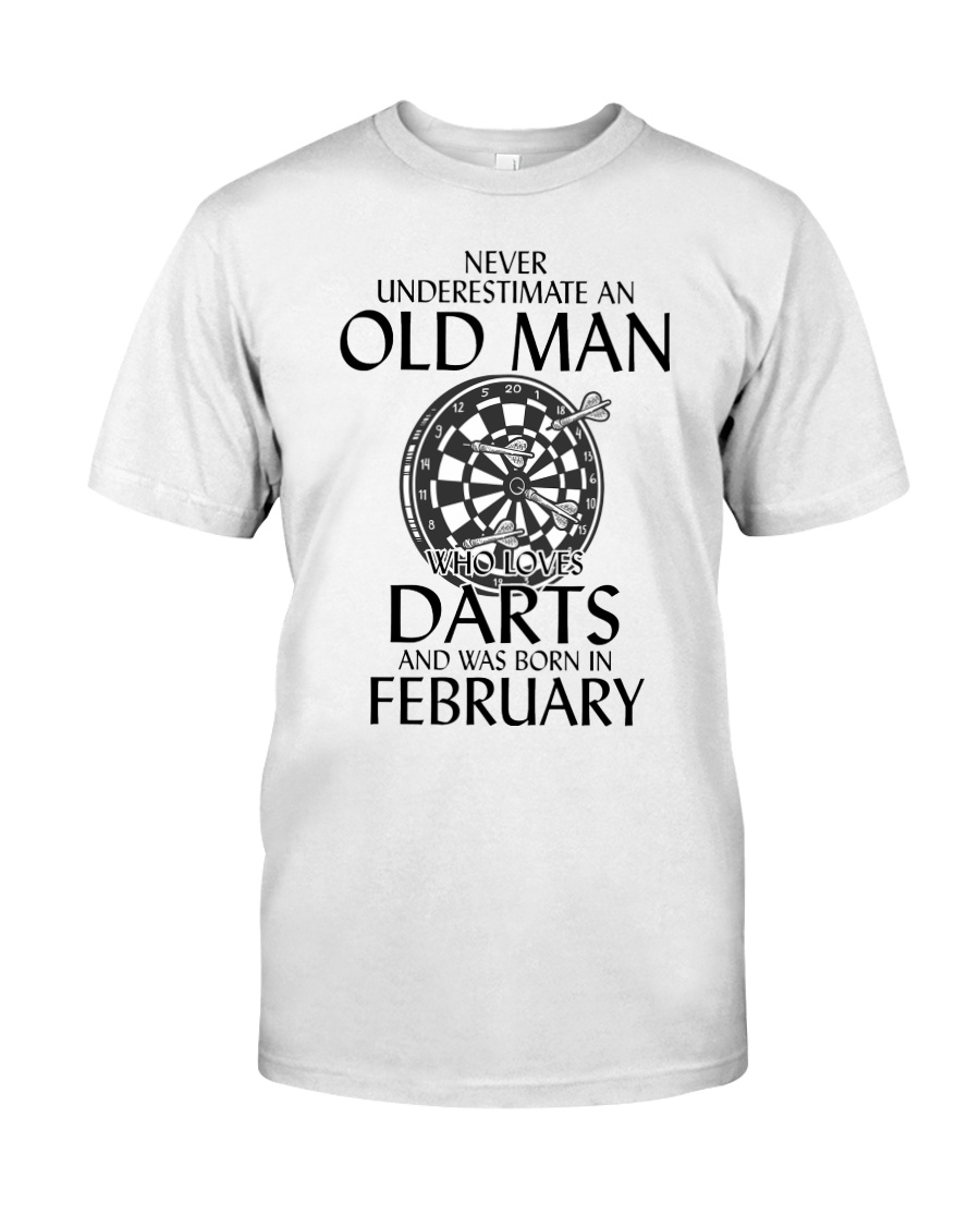 Never Underestimate Old Man Loves Darts February Classic T-Shirt