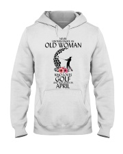 Never Underestimate Old Woman Golf April Hooded Sweatshirt thumbnail