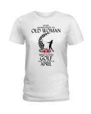 Never Underestimate Old Woman Golf April Ladies T-Shirt thumbnail