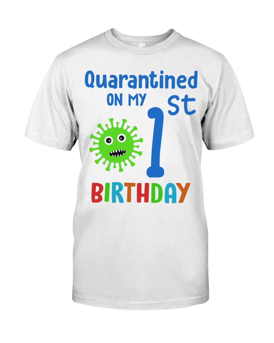 Quarantined On 1st My Birthday 1 years old Classic T-Shirt