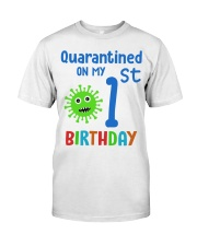 Quarantined On 1st My Birthday 1 years old Classic T-Shirt front