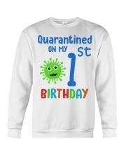Quarantined On 1st My Birthday 1 years old Crewneck Sweatshirt thumbnail
