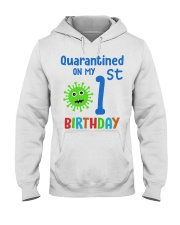 Quarantined On 1st My Birthday 1 years old Hooded Sweatshirt thumbnail
