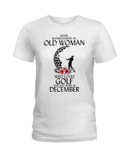 Never Underestimate Old Woman Golf December Ladies T-Shirt thumbnail