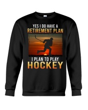 Yes I Do Have A Retirement Plan Hockey Crewneck Sweatshirt tile