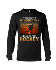 Yes I Do Have A Retirement Plan Hockey Long Sleeve Tee tile