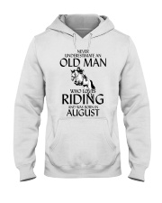 An Old Man Who Loves Riding And Was Born August Hooded Sweatshirt thumbnail