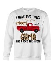 I Have Two Titles Mom And Guma Crewneck Sweatshirt thumbnail