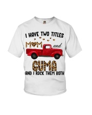I Have Two Titles Mom And Guma Youth T-Shirt thumbnail