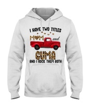 I Have Two Titles Mom And Guma Hooded Sweatshirt thumbnail
