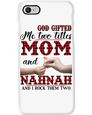 God Gifted Me Two Titles Mom And NahNah Phone Case thumbnail