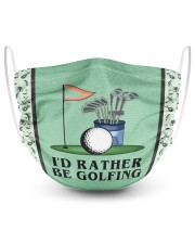 I'd Rather Be Golfing 2 Layer Face Mask - Single front