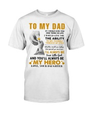 To My Dad If I Could Give You One Thing Classic T-Shirt thumbnail
