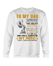 To My Dad If I Could Give You One Thing Crewneck Sweatshirt thumbnail