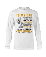 To My Dad If I Could Give You One Thing Long Sleeve Tee thumbnail