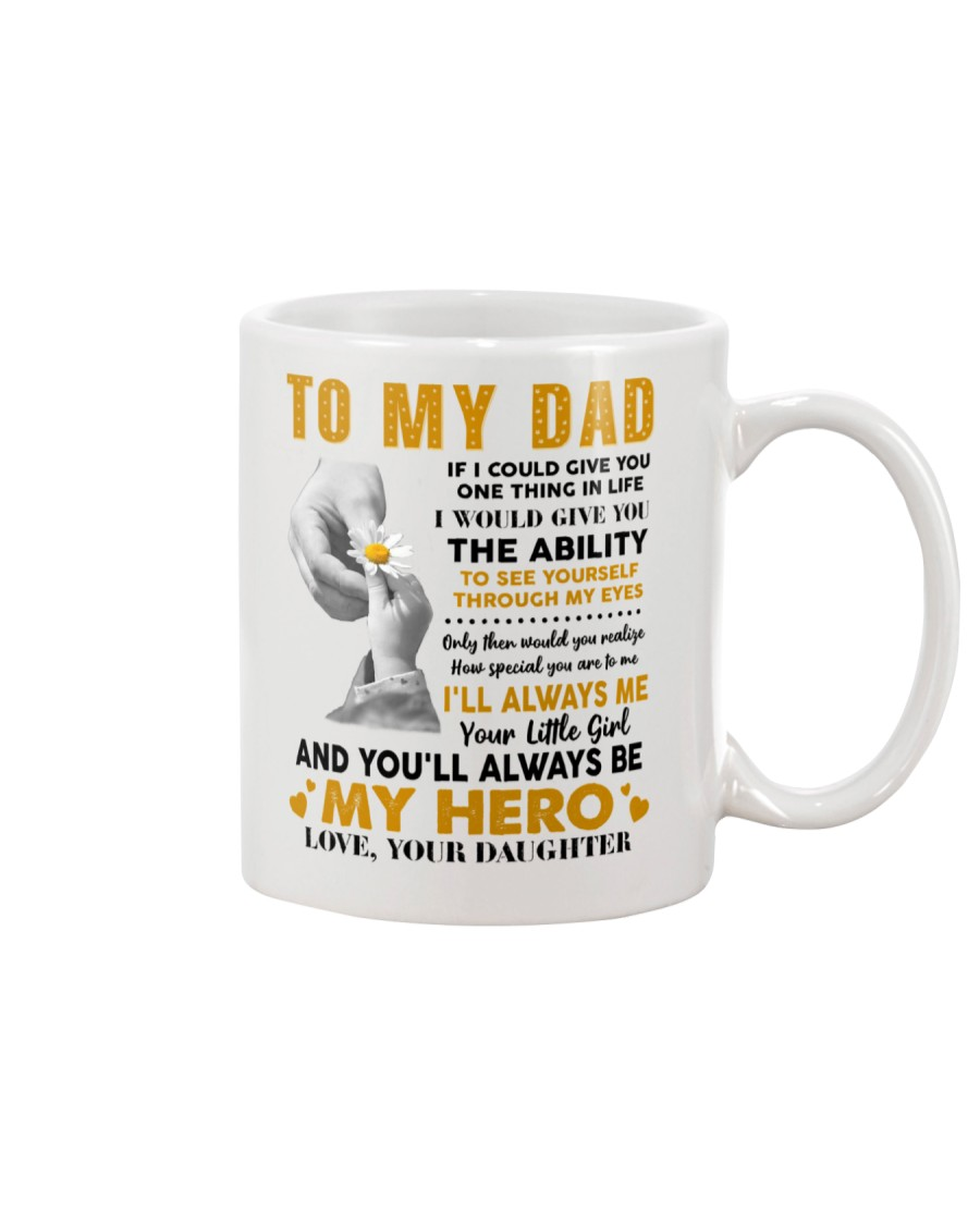 To My Dad If I Could Give You One Thing Mug