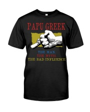 PAPU GREEK The Man The Myth The Bad Influence Classic T-Shirt front