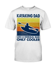 Kayaking Dad Like A Normal Dad Only Cooler Classic T-Shirt tile