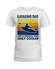 Kayaking Dad Like A Normal Dad Only Cooler Ladies T-Shirt thumbnail