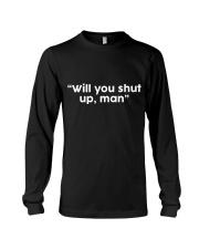 Will You Shut Up Man  Long Sleeve Tee thumbnail