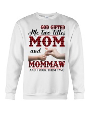God Gifted Me Two Titles Mom And Mommaw Crewneck Sweatshirt thumbnail