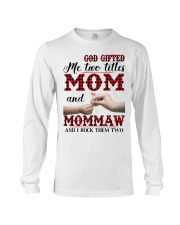 God Gifted Me Two Titles Mom And Mommaw Long Sleeve Tee thumbnail