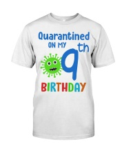 Quarantined On 9th My Birthday 9 years old Classic T-Shirt front