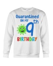 Quarantined On 9th My Birthday 9 years old Crewneck Sweatshirt thumbnail