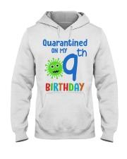 Quarantined On 9th My Birthday 9 years old Hooded Sweatshirt thumbnail