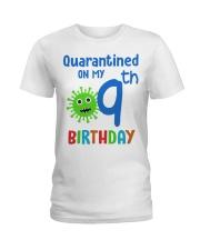 Quarantined On 9th My Birthday 9 years old Ladies T-Shirt thumbnail