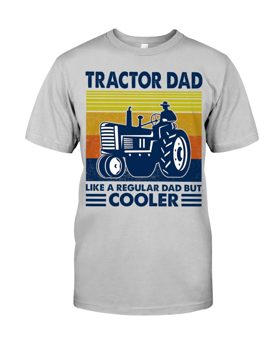 Tractor Dad Like A Regular Dad But Cooler Classic T-Shirt