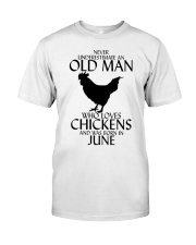 Never Underestimate Old Man Chicken June Classic T-Shirt front