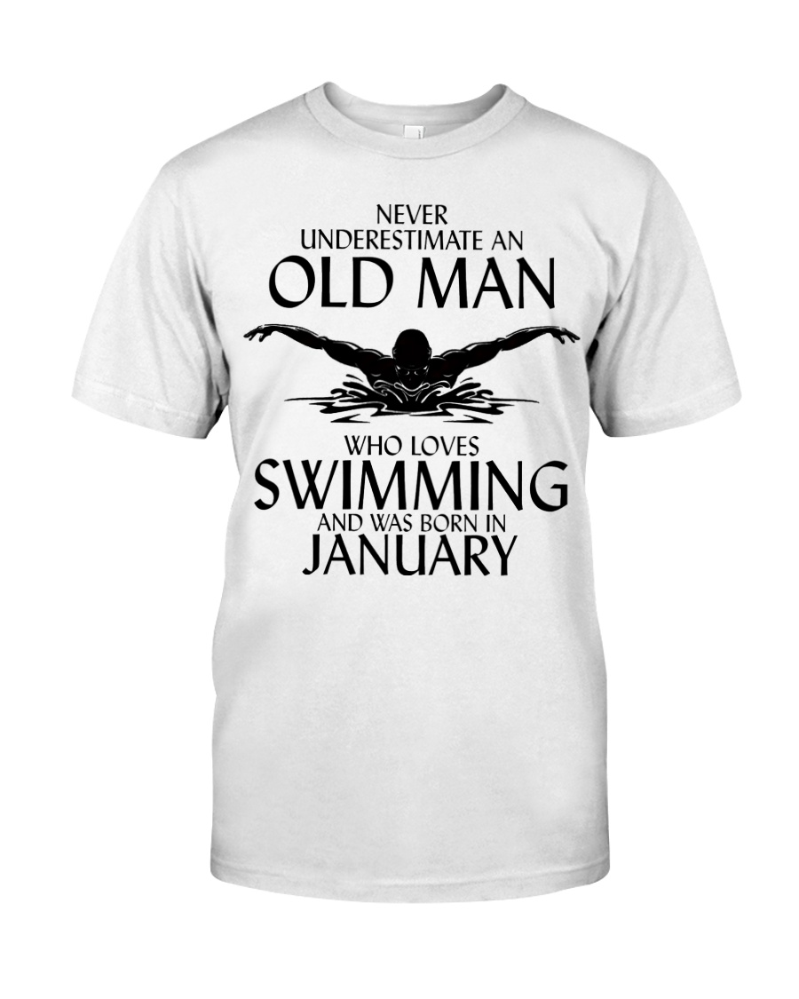 Never Underestimate Old Man Swimming January Classic T-Shirt
