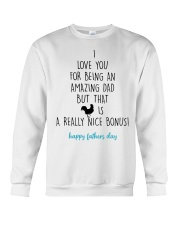 I Love You For Being An Amazing Dad Crewneck Sweatshirt thumbnail