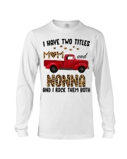 I Have Two Titles Mom And Nonna Long Sleeve Tee thumbnail
