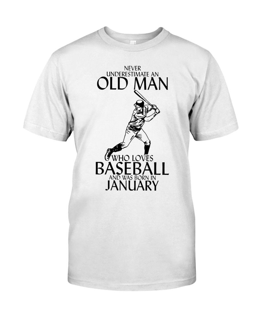 Never Underestimate Old Man Baseball January Classic T-Shirt