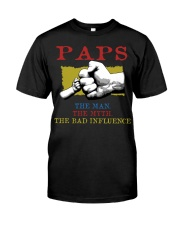 PAPS The Man The Myth The Bad Influence Classic T-Shirt front