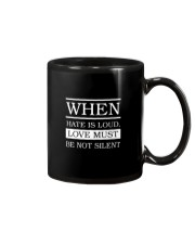 When Hate Is Loud Love Must Be Not Silent Mug tile
