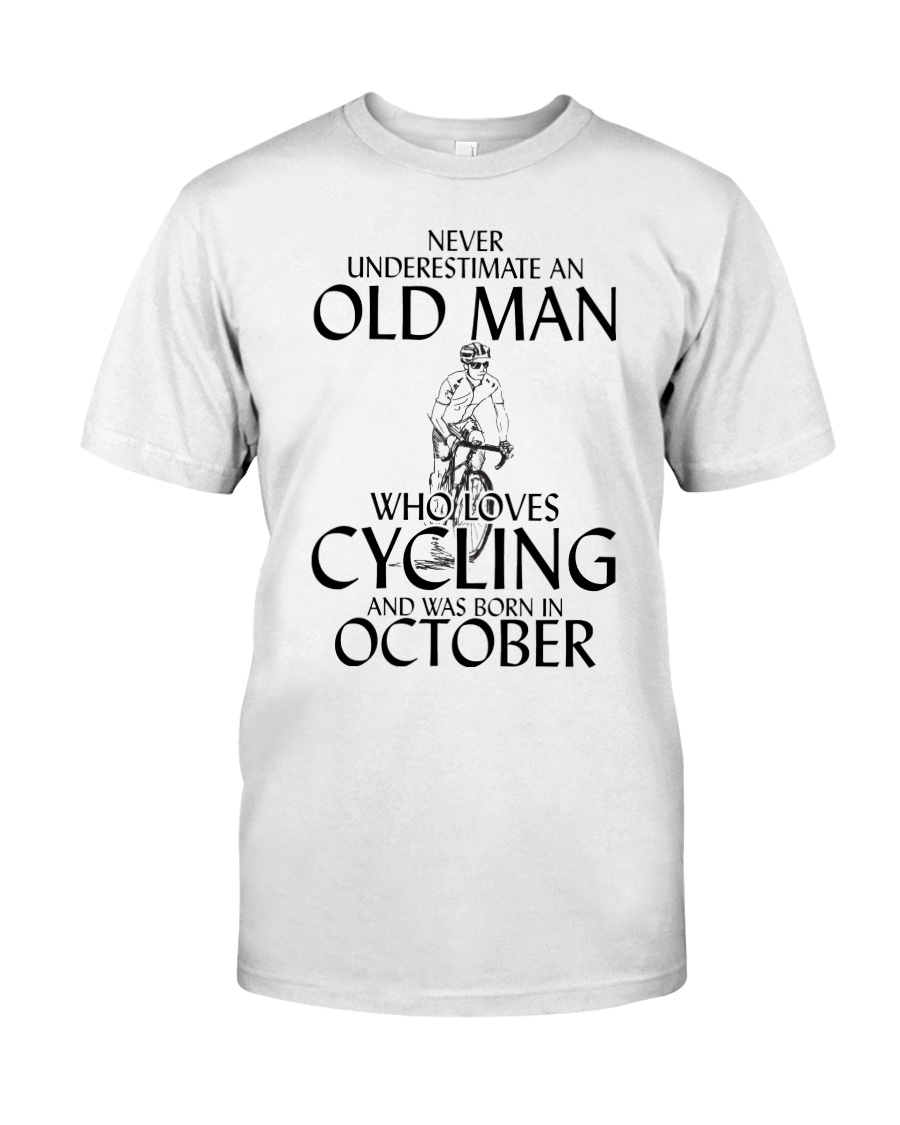 Never Underestimate Old Man Cycling October Classic T-Shirt