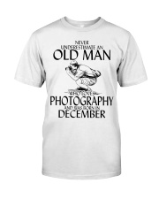 Never Underestimate Old Man Photography December Classic T-Shirt front