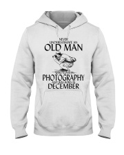 Never Underestimate Old Man Photography December Hooded Sweatshirt thumbnail