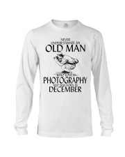 Never Underestimate Old Man Photography December Long Sleeve Tee thumbnail